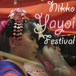 "Nikko Yayoi Festival in April 16th and 17th. ""Spring of Nikko Begins"""
